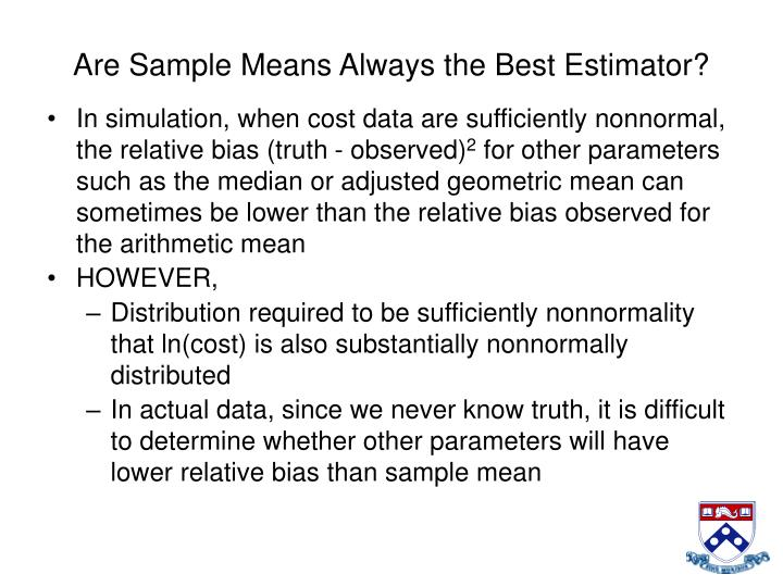 Are Sample Means Always the Best Estimator?