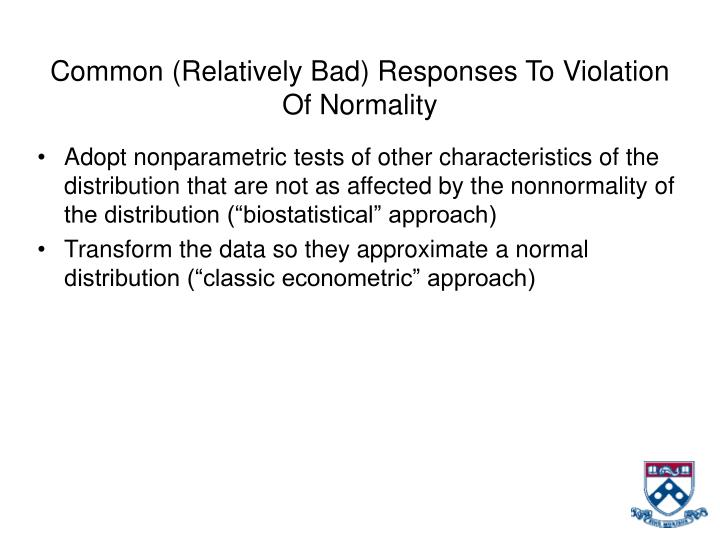 Common (Relatively Bad) Responses To Violation Of Normality