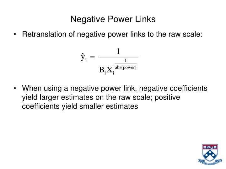 Negative Power Links