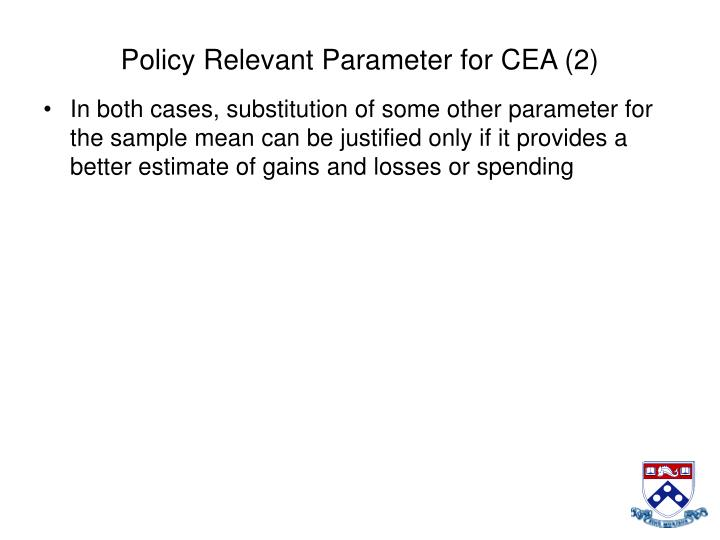 Policy Relevant Parameter for CEA (2)