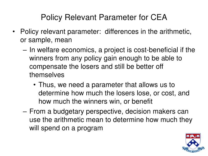 Policy Relevant Parameter for CEA