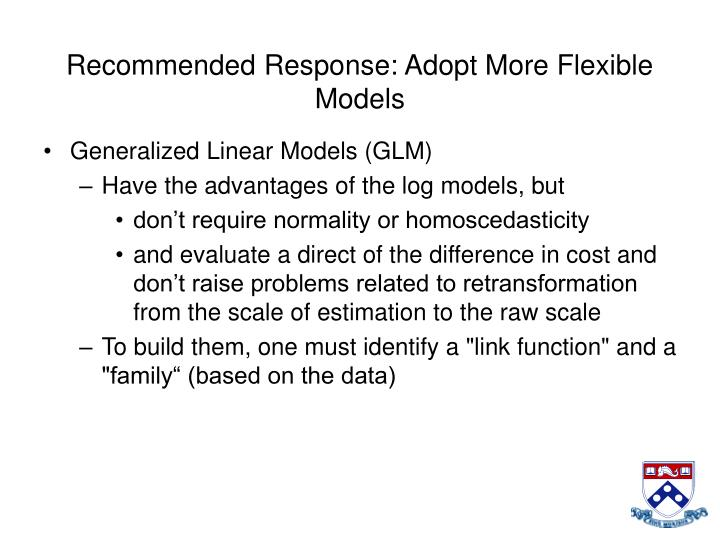 Recommended Response: Adopt More Flexible Models