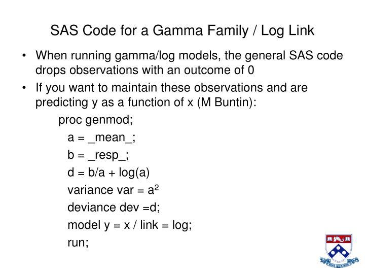 SAS Code for a Gamma Family / Log Link
