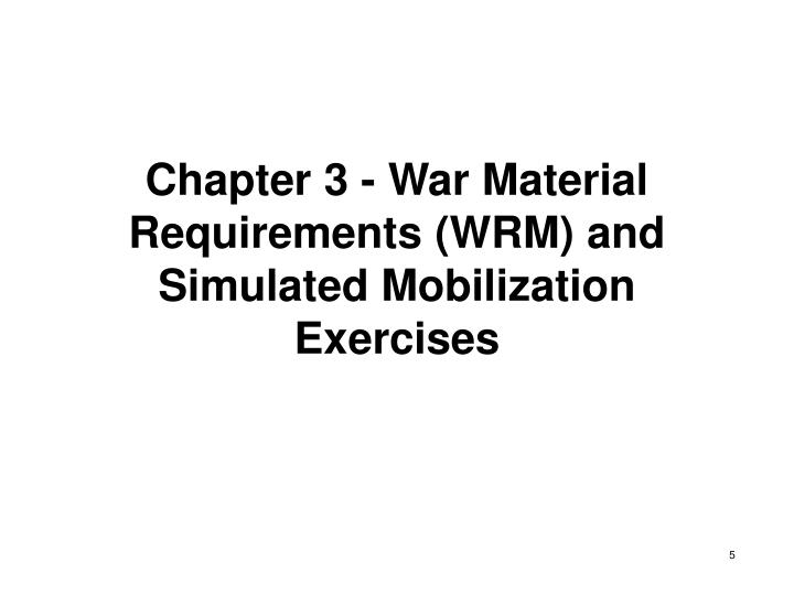 Chapter 3 - War Material Requirements (WRM) and Simulated Mobilization Exercises