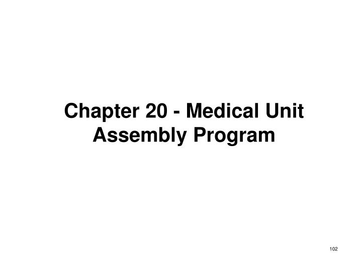 Chapter 20 - Medical Unit Assembly Program