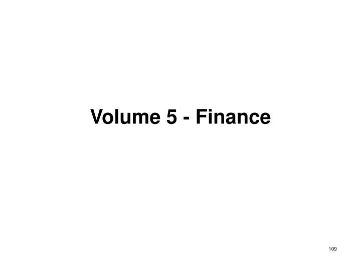 Volume 5 - Finance