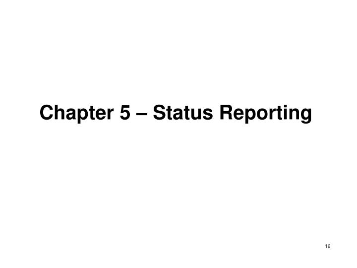 Chapter 5 – Status Reporting