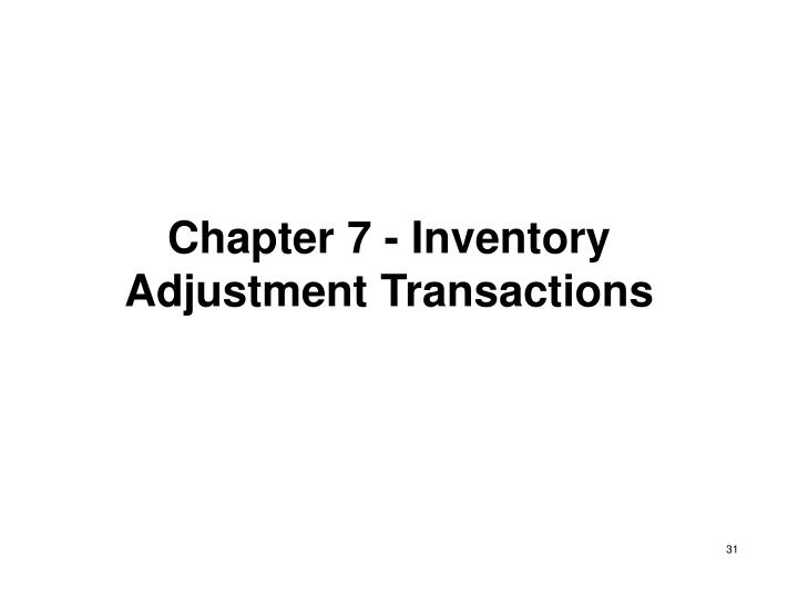 Chapter 7 - Inventory Adjustment Transactions