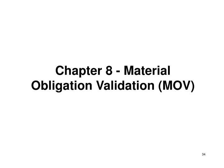 Chapter 8 - Material Obligation Validation (MOV)