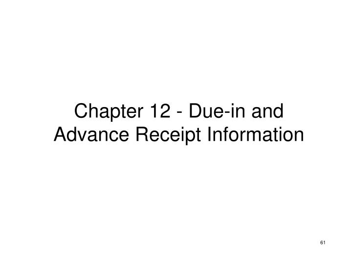 Chapter 12 - Due-in and Advance Receipt Information