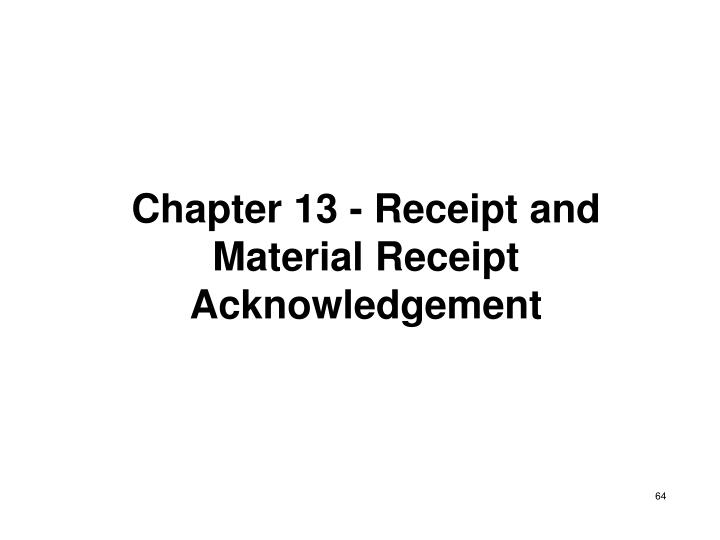 Chapter 13 - Receipt and Material Receipt Acknowledgement