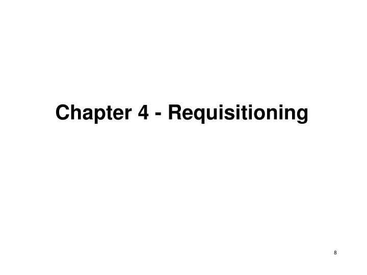 Chapter 4 - Requisitioning