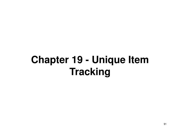 Chapter 19 - Unique Item Tracking