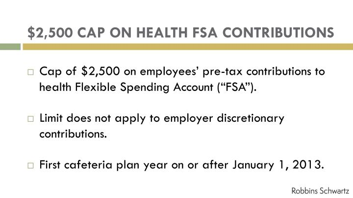 $2,500 CAP ON HEALTH FSA CONTRIBUTIONS