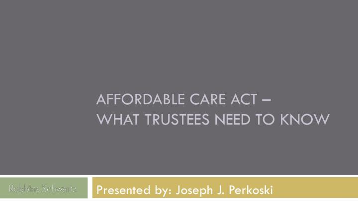 Affordable Care Act –