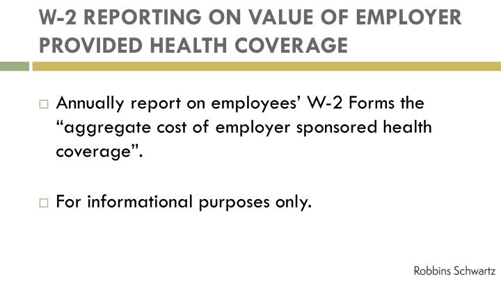 W-2 REPORTING ON VALUE OF EMPLOYER PROVIDED HEALTH COVERAGE