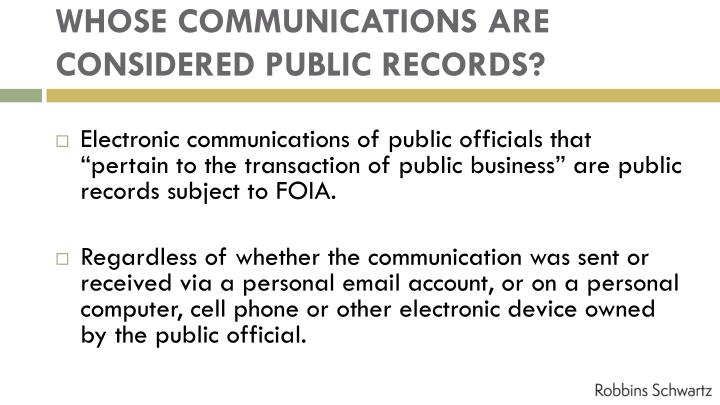WHOSE COMMUNICATIONS ARE CONSIDERED PUBLIC RECORDS?