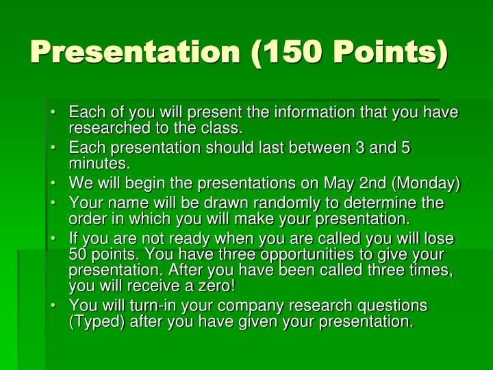 Presentation (150 Points)