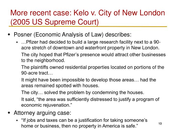 More recent case: Kelo v. City of New London (2005 US Supreme Court)