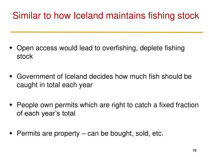 Similar to how Iceland maintains fishing stock