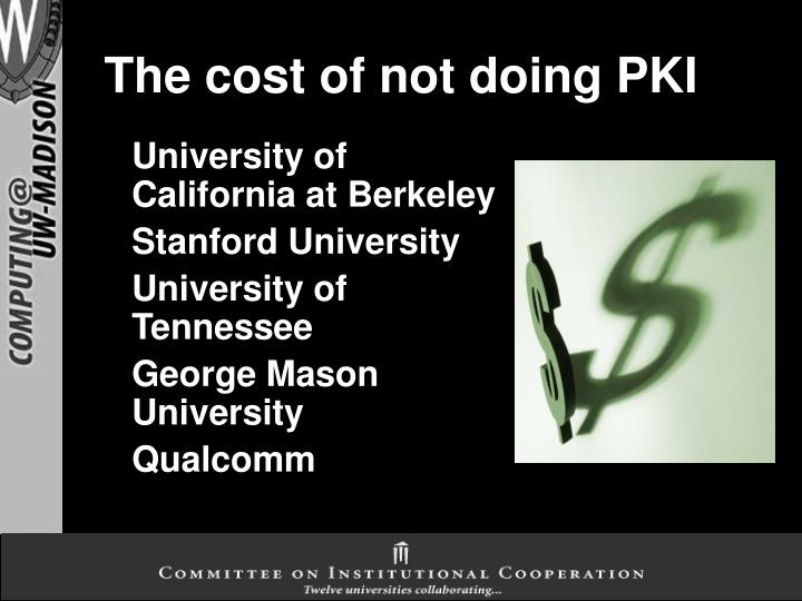 The cost of not doing PKI