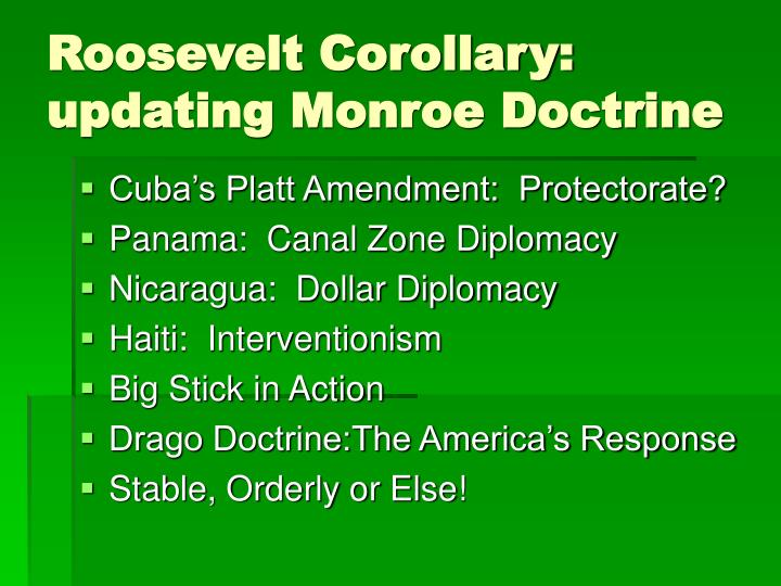 Roosevelt Corollary: updating Monroe Doctrine
