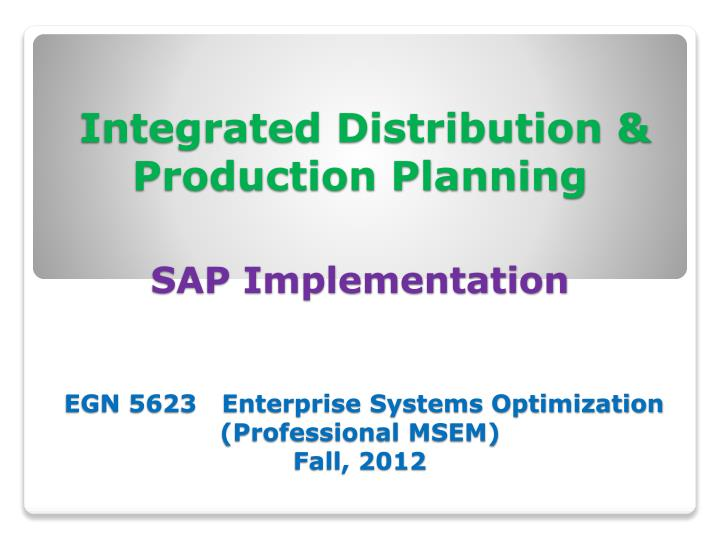 Integrated Distribution & Production Planning