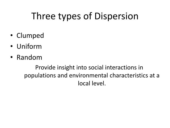 Three types of dispersion