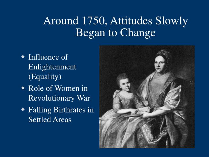 Around 1750, Attitudes Slowly Began to Change