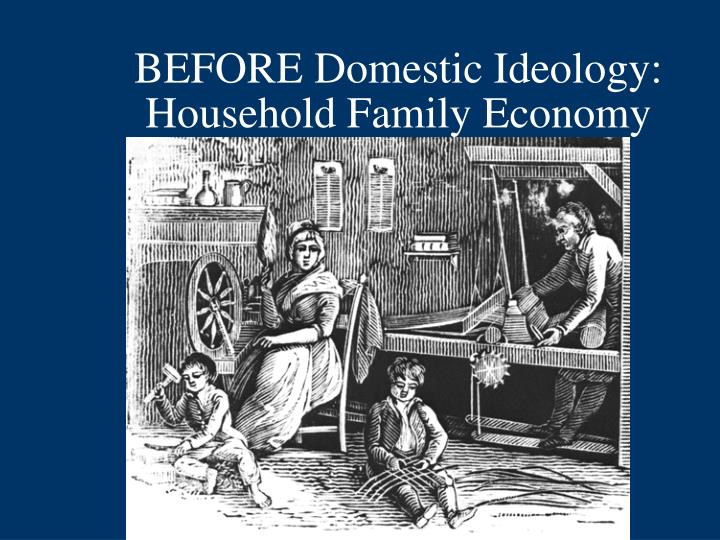 BEFORE Domestic Ideology: