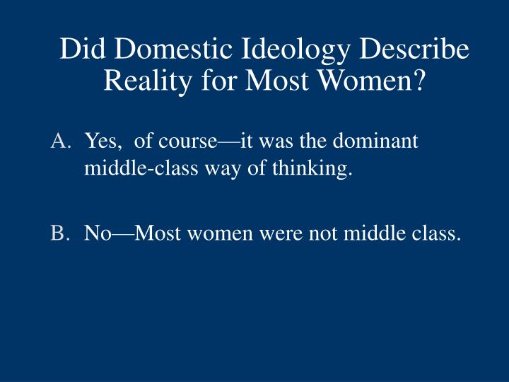 Did Domestic Ideology Describe Reality for Most Women?