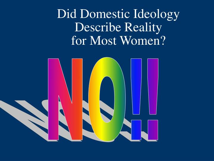 Did Domestic Ideology Describe Reality