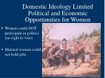 domestic ideology limited political and economic opportunities for women