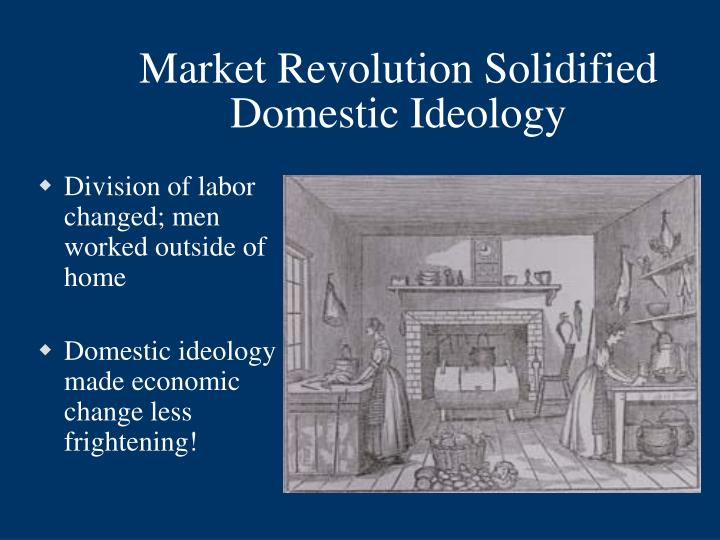 Market Revolution Solidified Domestic Ideology