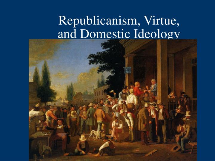 Republicanism, Virtue,