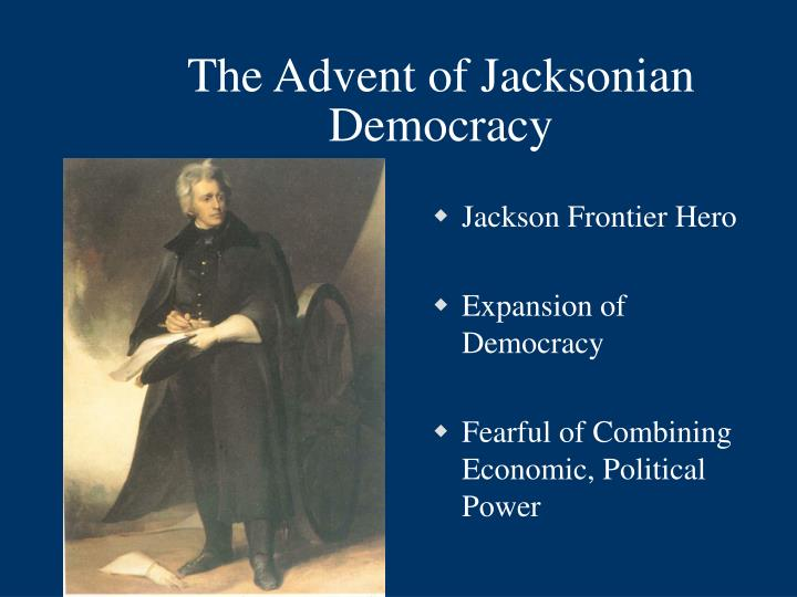 The advent of jacksonian democracy