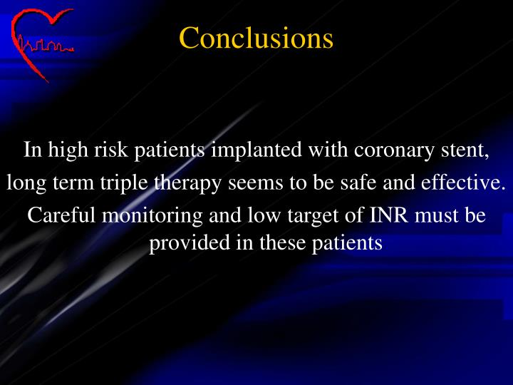 In high risk patients implanted with coronary stent,