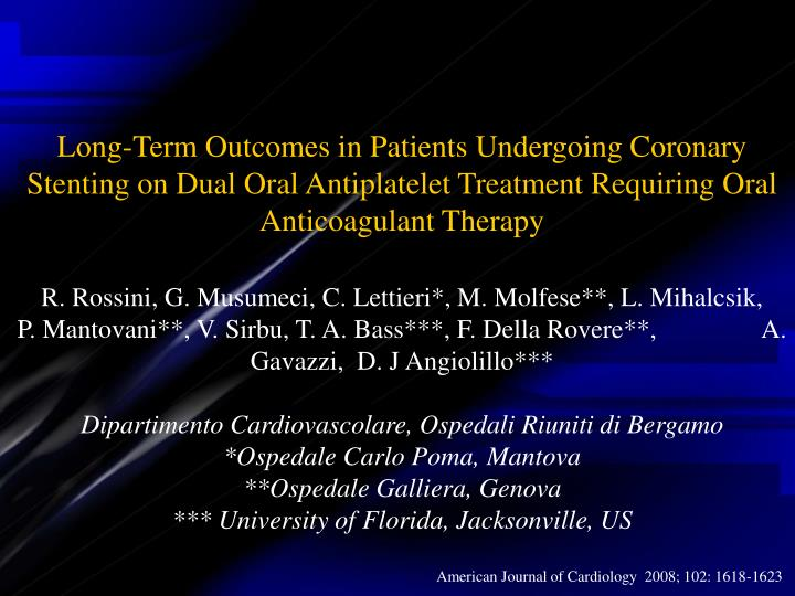 Long-Term Outcomes in Patients Undergoing Coronary Stenting on Dual Oral Antiplatelet Treatment Requ...