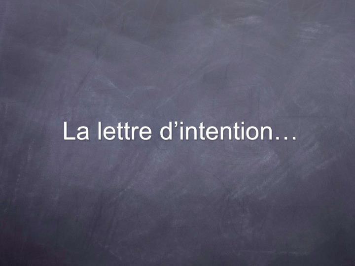 La lettre d'intention…