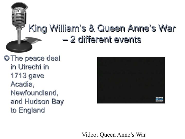King William's & Queen Anne's War – 2 different events