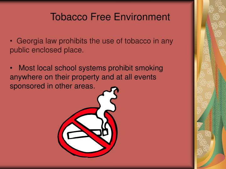 Georgia law prohibits the use of tobacco in any public enclosed place.