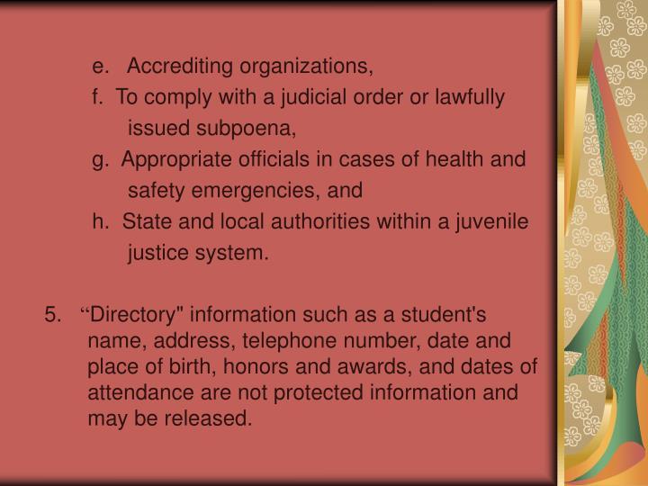 e.   Accrediting organizations,