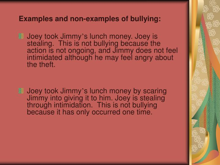 Examples and non-examples of bullying:
