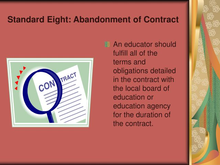 Standard Eight: Abandonment of Contract