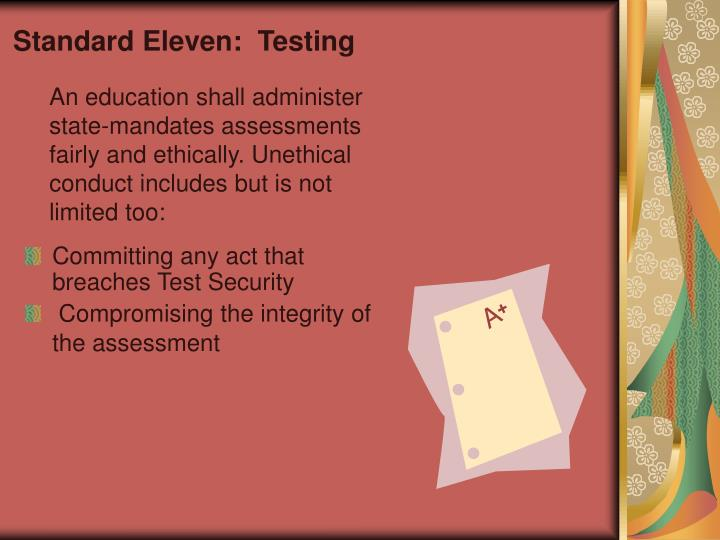 Standard Eleven:  Testing