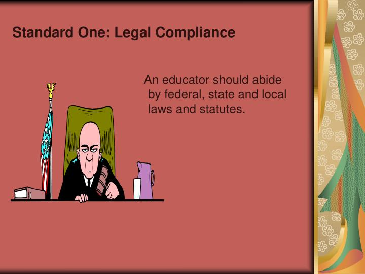 Standard One: Legal Compliance