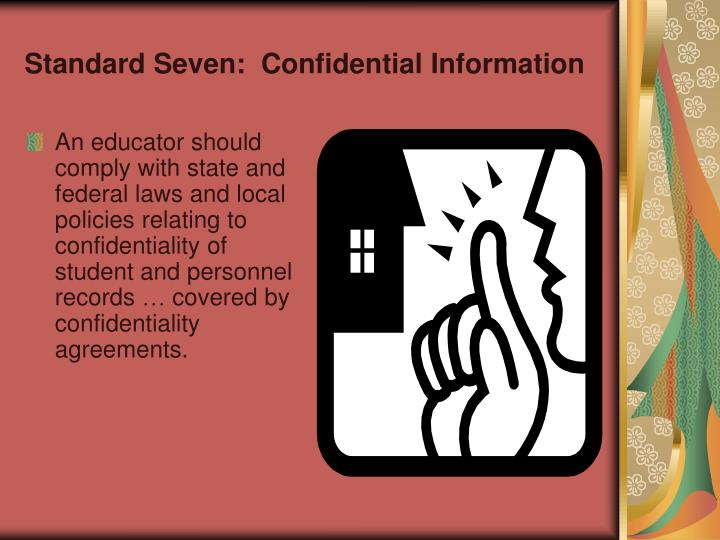 Standard Seven:  Confidential Information