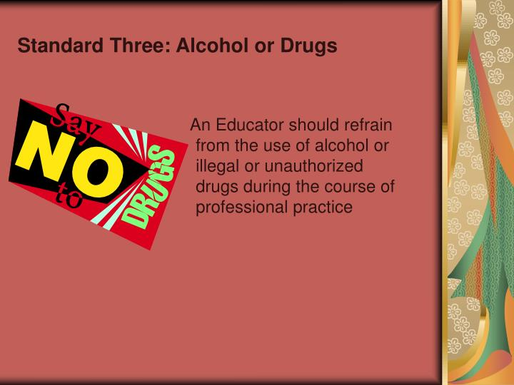 Standard Three: Alcohol or Drugs
