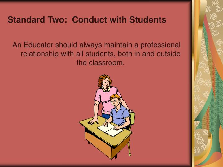 Standard Two:  Conduct with Students