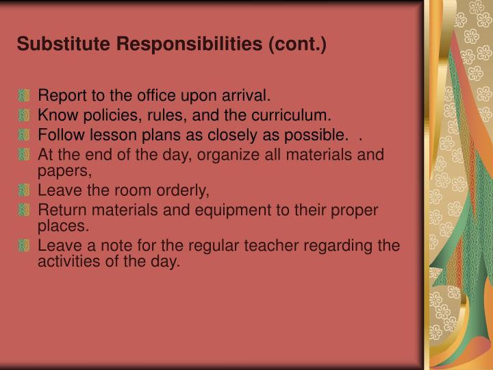 Substitute Responsibilities (cont.)